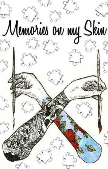 Memories on my skin