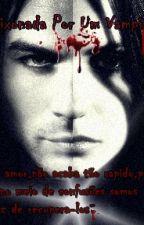 Apaixonada Por Um Vampiro 2❤ by crazyDelenq