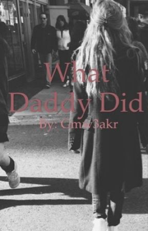 What daddy did (gmw/Lucaya) by gm_stories