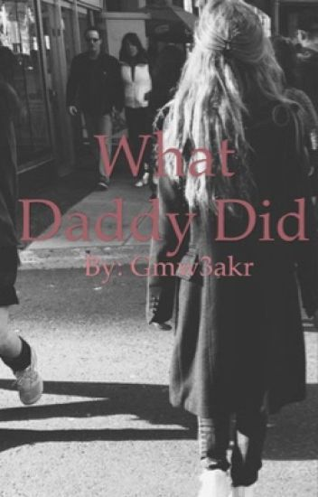 What daddy did (gmw/Lucaya)