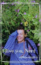 I Love You, Nerd A/B/O •Larry Version• by stylinsonexplicit