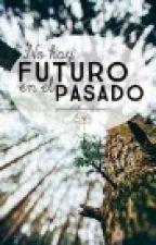 No hay futuro en el pasado #UCAMA by Azhula6