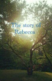Rebecca ' s Life Story by JayfeatherCat7