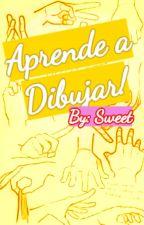 Aprende A Dibujar! by Sweet_Dreams2000