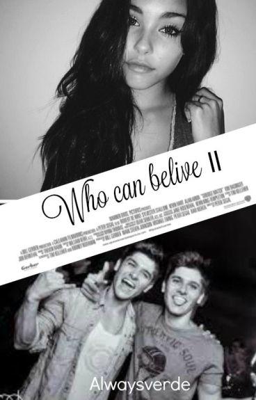 Who Can Belive ll -Mellizos Nayar- [EDITANDO]