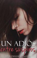 Un adiós entre suspiros (Concurso UCAMA) by MurdererMonster