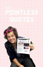 Pointless Quotes ✎ Narry by ravishinglynarry