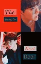 The Gangster Next Door ✔️ by horizonsummer