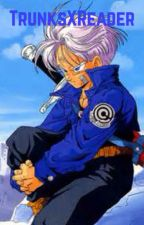 Trunks X Reader by Nicole52104