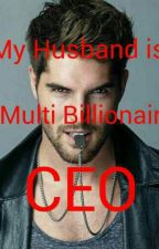 My  Husband is a multi billionaire CEO by LethalSalvage