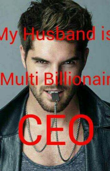 My Husband is a multi billionaire CEO - jeviecolas - Wattpad