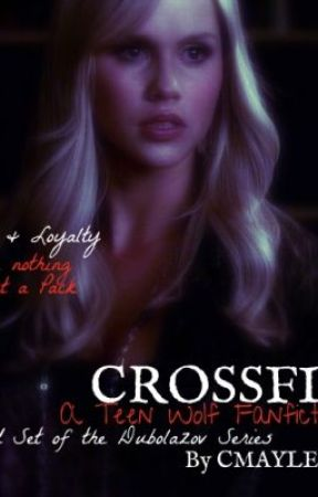 "CROSS FIRE -TEEN WOLF FANFICTION - 3RD INSTALLMENT TO ""NOTHING PERSONAL"" by Cassidymayjay"