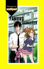 Im In Love In The Famous Gangster by chandria209