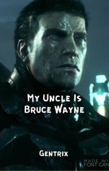 My Uncle is Bruce Wayne