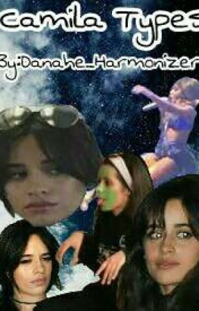 Camila Types!!! by danahe_harmonizer