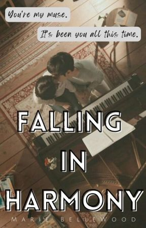 Falling In Harmony | ✓ by FlawFilledPrincess