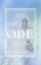 an esthète's ode to life by mnemosyni