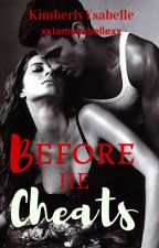 Before He Cheats by KimberlyYsabelle