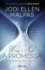 A Promessa - Trilogia Uma Noite #1 / Jodi Ellen Malpas. by JDREAMY