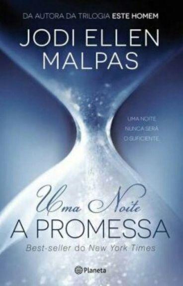 A Promessa - Trilogia Uma Noite #1 / Jodi Ellen Malpas.