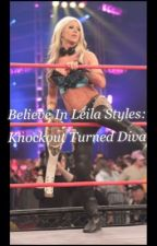 Believe In Leila Styles: Knockout Turned Diva by Lunatic_Princess_66