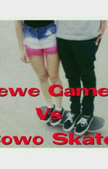 Cewe Gamers Vs Cowo Skate