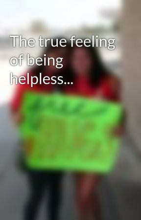 The true feeling of being helpless... by deathsXaccomplice