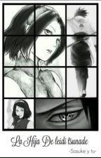 La Hija De lady tsunade (Sasuke Y Tu) by jeque13