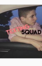 ︎❤︎Texting 5quad❤︎ by 5quad5sos