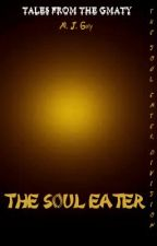 Tales From the GMATY: The Soul Eater Division 2. A Few Souls More by AJGuyreads
