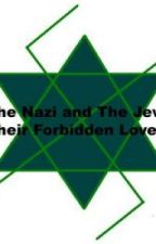 The Nazi and The Jew: Their Forbidden Love by hollygirlify