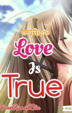 Love Is True <3 by SeanRusselSia