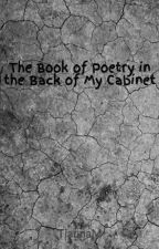 The Book of Poetry in the Back of My Cabinet by LovenDatT
