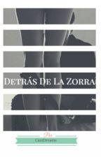 Detrás De La Zorra. ||EXO||{HOT} by CamDreams