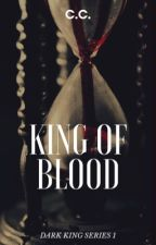 DARK KING SERIES: King Of blood by CeCeLib