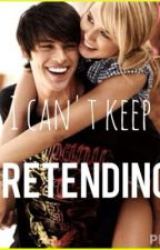 I Can't Keep Pretending by sophia11213