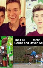 The Fall | Collins and Devan Key FanFic by magcon_freak_101