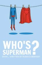 Who's Superman? (Poem) by RubixCube89201