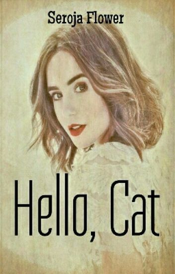 Hello, Cat (Completed)