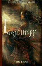 Sanguinem [ON HOLD] by Cate_Lewis