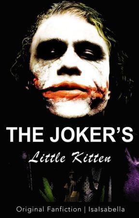 The Joker's Little Kitten - Wattpad