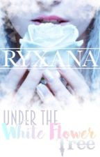 Under the White Flower Tree by Ryxana