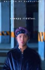 creepy riddles。 by bubbletae-