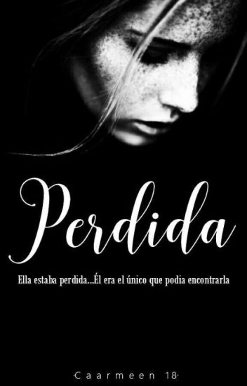 Perdida. #1 #PNovel #BLAwards2017