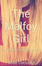 The Malfoy Girl {Neville Longbottom} by UnderTheSun03