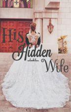His Hidden Wife by normalkid99
