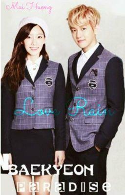 Đọc truyện Love Rain [Baekyeon Fanfic]