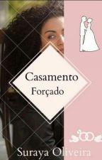 Casamento Forçado[COMPLETO] by DoceLady