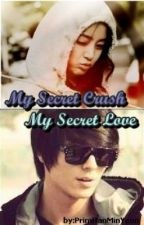 My Secret Crush, My Secret Love by PrimHanMinYeon