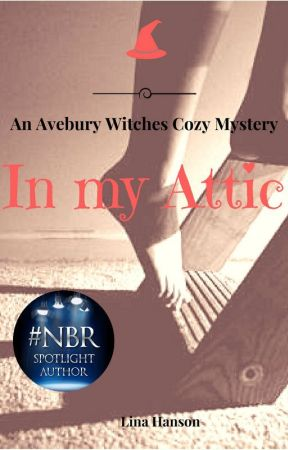 In My Attic - An Avebury Witches Cozy Mystery by lhansenauthor